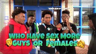 WHO HAVE SEX MORE GUYS????‍♂️ OR FEMALES ???? ( HIGH SCHOOL EDITION ????)