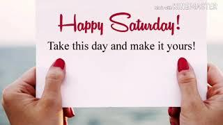 Happy Saturday good morning, wishes video, song, WhatsApp status, happy Saturday status video