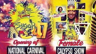Sugar Mas 47 - Opening of National Carnival & Female Calypso Show