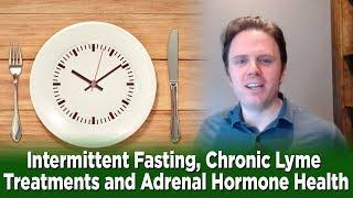 Intermittent Fasting, Chronic Lyme Treatments, and Adrenal Hormone Health | Dr. J Q & A