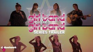 GIRL BAND CALLED GIRL BAND - Official Series Trailer