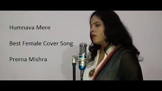 #HumnavaMere - Best Female Cover Song By Prerna Mishra