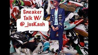SNEAKER TALK W/ @_JUSKASH (1st FEMALE EVER ON THE SHOW)