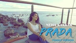 Prada 3 - Neha Kakkar - Full Punjabi Song - Jass Manak - Female Cover Version