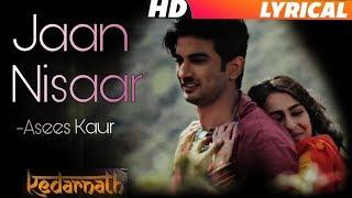 Kedarnath - Jaan Nisaar (Lyrics) Asees Kaur | Female Version | Arijit Singh | Sushant Singh Rajput