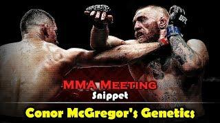 MMA Meeting Snippet: Conor McGregor's Genetics / Why he Gasses Out?