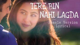 Tere Sang Sang Rehkar ❣️ Tere Bin (Female Version) ❣️Lyrical Full Screen Status