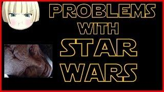 ???? STOP LIKING THINGS: Problems With Star Wars