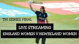 How to Watch England Women v Newzeland Women Tri Series Final Live Streaming By Tech India |