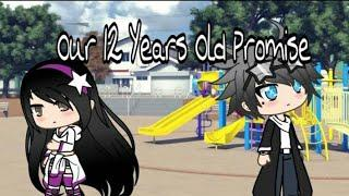 Our 12 Years Old Promise || Episode 8 || A Gacha Life Series