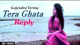 Tera Ghata Reply | Female Version | Gajendra Verma | Aavya dubey
