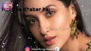 Hosh na???? Khabar Hai ????latest female version 2018 WhatsApp ❤status video
