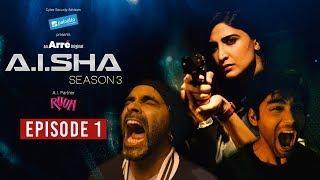 A.I.SHA Season 3 Episode 1 | An Arre Original Web Series