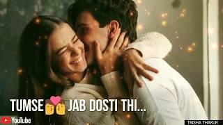 Tumse Jab Dosti Thi | Female | Romantic | WhatsApp Status Video | 30 Sec | Lyrics
