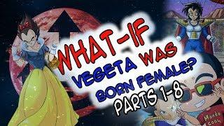 What If Vegeta Was Born Female? | PARTS 1-8 | RE-UPLOAD