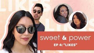 "SWEET & POWER | S1 Ep4 - ""Likes"" 
