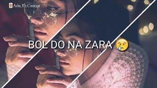 Bol Do Na Zara Female Version WhatsApp Status Video : Sad Heart Touching Status For Girls