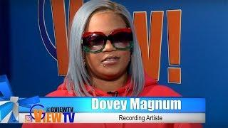 Dovey Magnum talks Bawl Out + Female artiste not showing up to her birthday bash in Jamaica