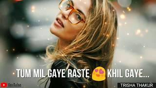 Jabse Tum Mil Gaye | Raste Khil Gaye | Female | Romantic | WhatsApp Status Video | 30 Sec | Lyrics