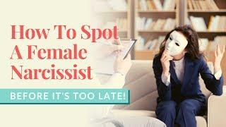 How To Spot A Female Narcissist Before It's Too Late