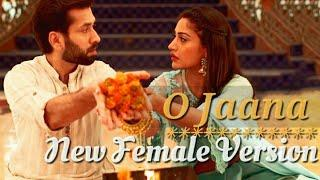 Ishqbaaz - New Female Version O Jaana 2018