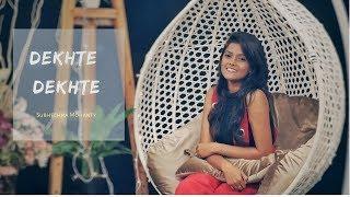 Dekhte Dekhte - Batti Gul Meter Chalu | Atif Aslam | Female Cover by Subhechha Mohanty ft Aasim Ali