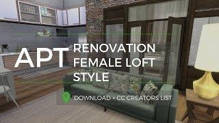 Sims 4 - Apartment Renovation *** FEMALE LOFT STYLE *** (Download + CC Creators List) + FULL TOUR