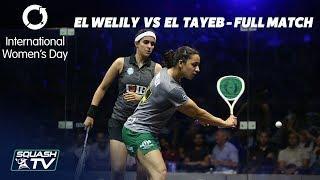 Squash: International Women's Day Special - El Welily Vs El Tayeb - Full Match