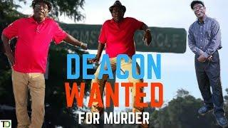 DEACON out on PAROLE is WANTED for MVRDER | Teach Dem