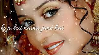 Naino Ki To Baat Naina Jaane Hai Female Version Whatsapp Status 30 Sec Romantic Video