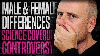 Male/Female Differences Science Cover-Up Controversy!