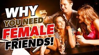 5 Reasons Why Female Friends Help You Attract Women!