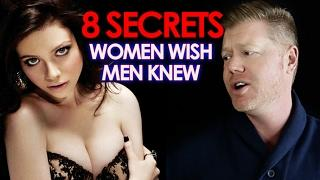 8 SECRETS Women WISH Men Knew (Number 2 Will Free Your Mind!)