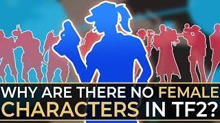 Why are there no female characters in TF2?