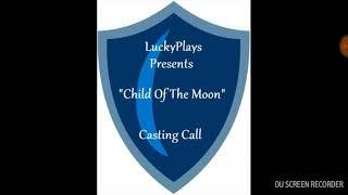 Child Of The Moon: Casting Call #1