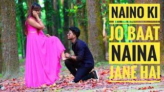 Naino ki Jo baat Naina Jaane hai | female version | famous Song the year 2018 | Romantic video