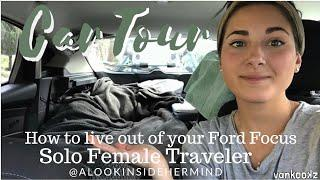 Solo Female Traveler | How to live out of your car | Ford Focus Tour | Cross Country Tour
