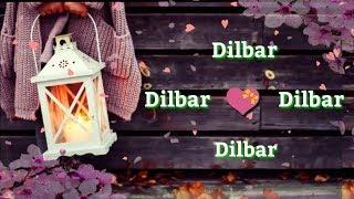 Dilbar Dilbar Neha Kakkar Female Version Whatsapp Status | Latest Whatsapp Status Video 2018