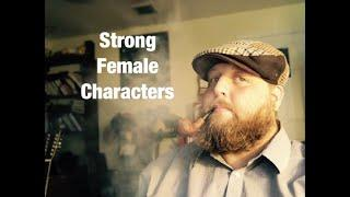Strong Female Characters (and the plots that love them)