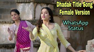 Dhadak Title Song Female Version | WhatsApp Status Video | Shreya Ghoshal | Janhvi & Ishaan