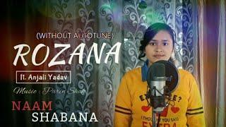 ROZANA : Naam Shabana | Shreya Ghoshal | female Cover | Anjali Yadav | T-Series |