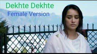 Dekhte Dekhte Song | Female Version | Batti Gul Meter Chalu | Shahid Kapoor | Shraddha Kapoor