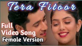 Tera Fitoor | Genius | Utkarsh Sharma, Ishita Chauhan | Full video | Female Version | By Bijoy Lama