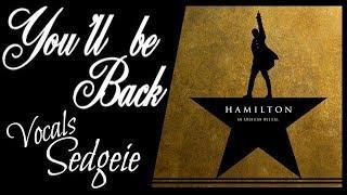 【SEDGEIE】»You'll be Back •Hamilton• [Female Cover]«