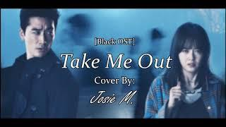 [Black OST] Take Me Out Female Cover {Josie M.}