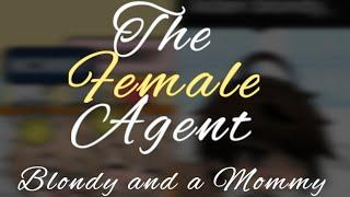 "The female agent || Original series? || ep.1 || ""Blondy and a Mommy"""