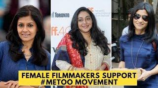 #MeToo : Konkona Sen Sharma, and others female filmmakers come out in support of the movement