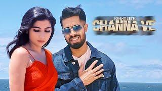 Channa Ve: Johny Seth (Full Song) Omar Malik | Latest Punjabi Songs 2019