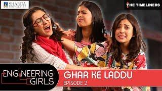 Engineering Girls | Web Series | S01E02 - Ghar Ke Laddu | The Timeliners