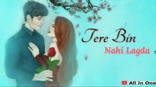 Tere Bin Nahi Lagda Dil Mera Dholna | Female Version | WhatsApp Status Video